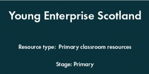 Young Enterprise Scotland - Primary
