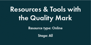 Quality Mark Resources & Tools