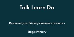 Talk Learn Do