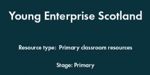 Young Enterprise Scotland - Primary